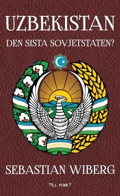 Uzbekistan - den sista sovjetstaten?
